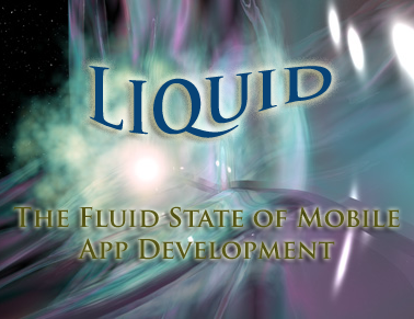 Liquid: The Fluid State of Mobile App Development